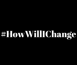 #HowWillIChange